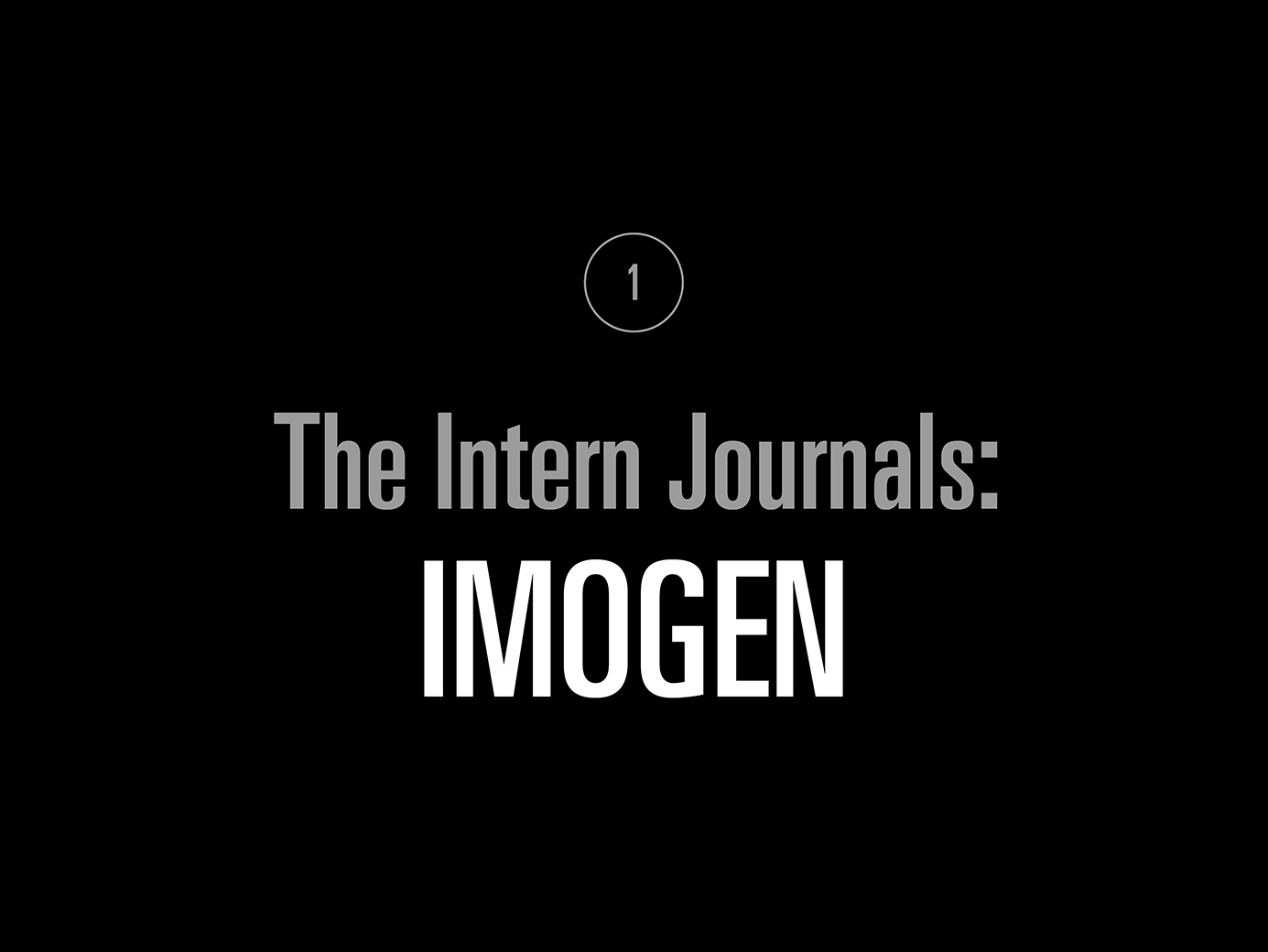 The Intern Journals: Imogen